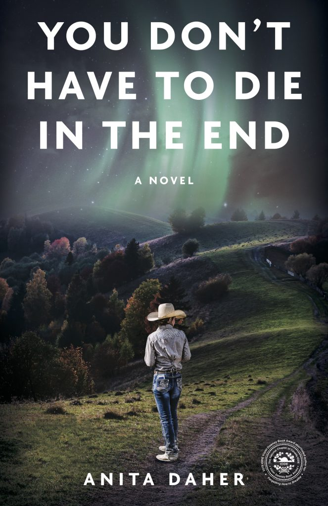 cover image of You Don't Have to Die in the End by Anita Daher